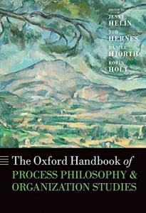 The Oxford Handbook of Process Philosophy & Organization Studies